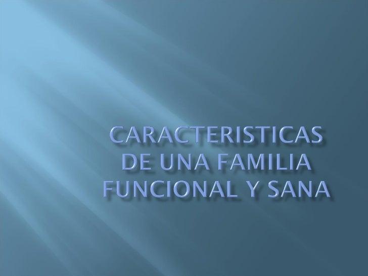 Caracteristicas De Una Familia Funcional Y Sana