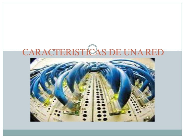 CARACTERISTICAS DE UNA RED DE AREA LOCAL (LAN)<br />