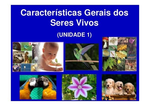Características Gerais dos       Seres Vivos        (UNIDADE 1)