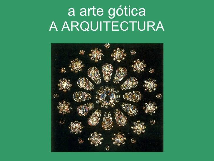 a arte gótica A ARQUITECTURA