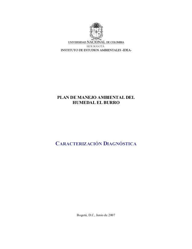 PLAN DE MANEJO AMBIENTAL DELHUMEDAL EL BURROCARACTERIZACIÓN DIAGNÓSTICABogotá, D.C, Junio de 2007