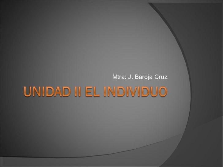 Mtra: J. Baroja Cruz