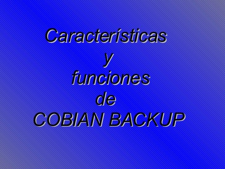 Características  y  funciones de  COBIAN BACKUP