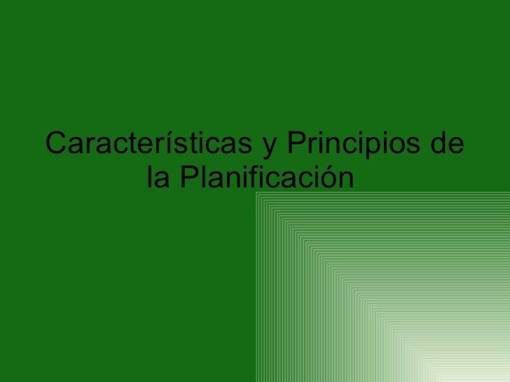 Características y Principios de la Planificación