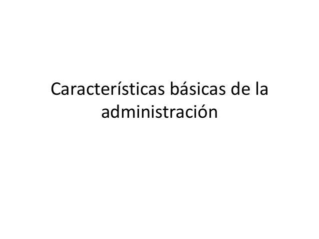 Características básicas de la administración