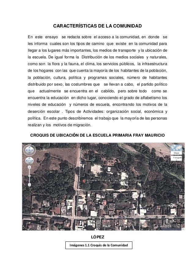 CARACTERÍSTICAS DE LA COMUNIDAD En este ensayo se redacta sobre el acceso a la comunidad, en donde se les informa cuales s...