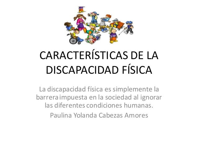 Caracter Sticas De La Discapacidad F Sica