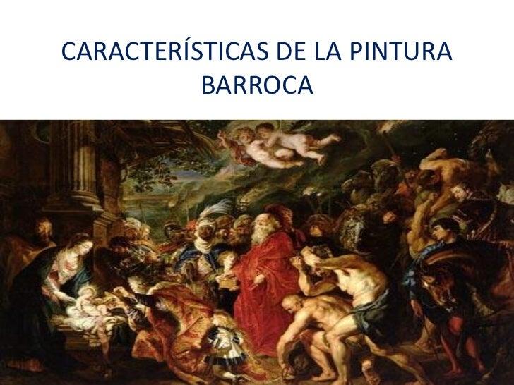 CARACTERÍSTICAS DE LA PINTURA          BARROCA