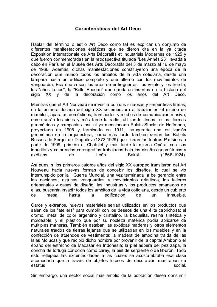 Características del Art DécoHablar del término o estilo Art Déco como tal es explicar un conjunto dediferentes manifestaci...