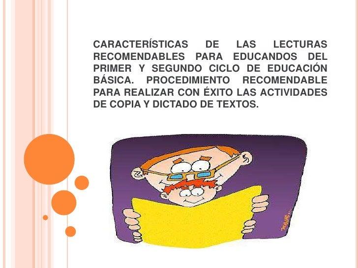 CARACTERÍSTICAS     DE   LAS  LECTURASRECOMENDABLES PARA EDUCANDOS DELPRIMER Y SEGUNDO CICLO DE EDUCACIÓNBÁSICA. PROCEDIMI...