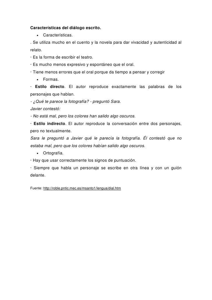 Características del diálogo escrito.          Características. . Se utiliza mucho en el cuento y la novela para dar vivac...