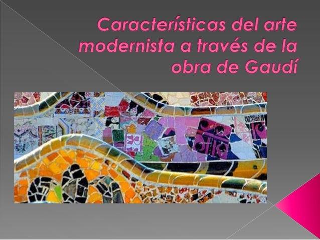  1ª PARTE DE LA ACTIVIDAD (CCSS): Analizamos las características del arte modernista a través de la obra de Gaudí: inclui...