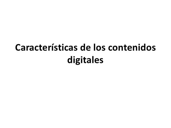 Características de los contenidos digitales