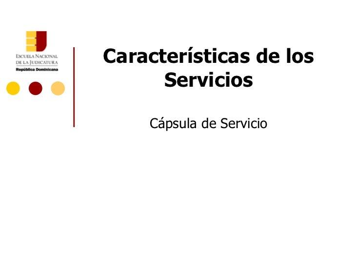 Características de los      Servicios    Cápsula de Servicio