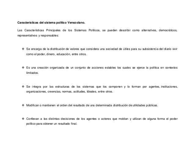 Características del sistema político Venezolano.  Las Características Principales de los Sistemas Políticos, se pueden des...