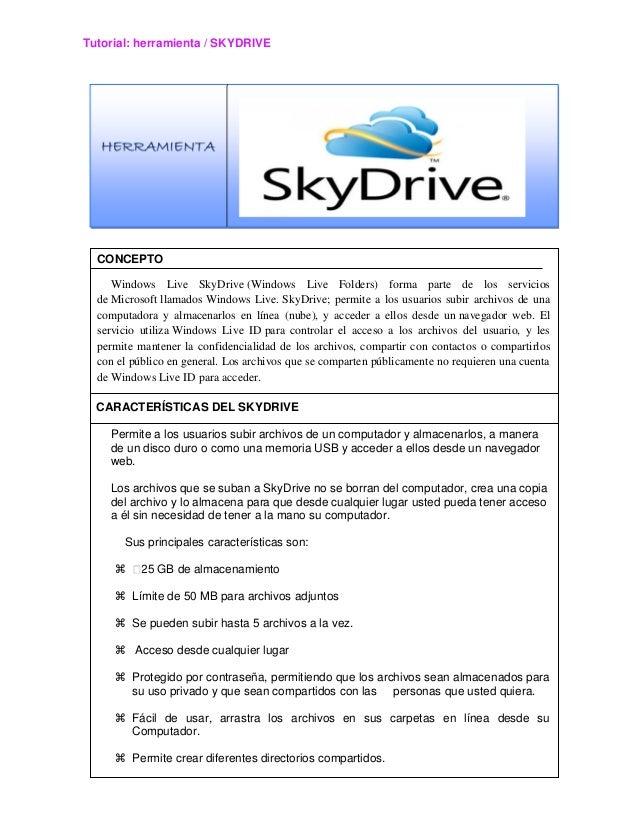 Tutorial: herramienta / SKYDRIVE CARACTERÍSTICAS DEL SKYDRIVE HERRAMIENTA CONCEPTO Windows Live SkyDrive (Windows Live Fol...