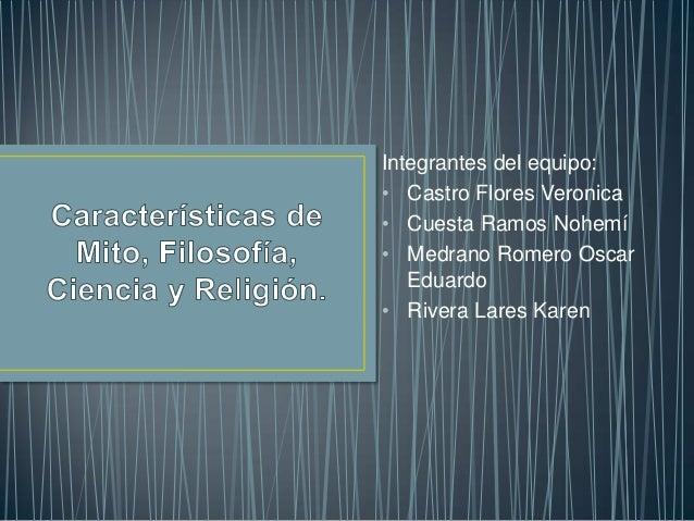 Integrantes del equipo:• Castro Flores Veronica• Cuesta Ramos Nohemí• Medrano Romero OscarEduardo• Rivera Lares Karen