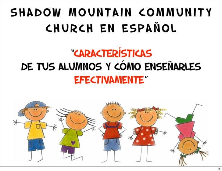 """Shadow Mountain Community     Church en Español            """"CARACTERÍSTICAS  DE TUS ALUMNOS Y CÓMO ENSEÑARLES            e..."""