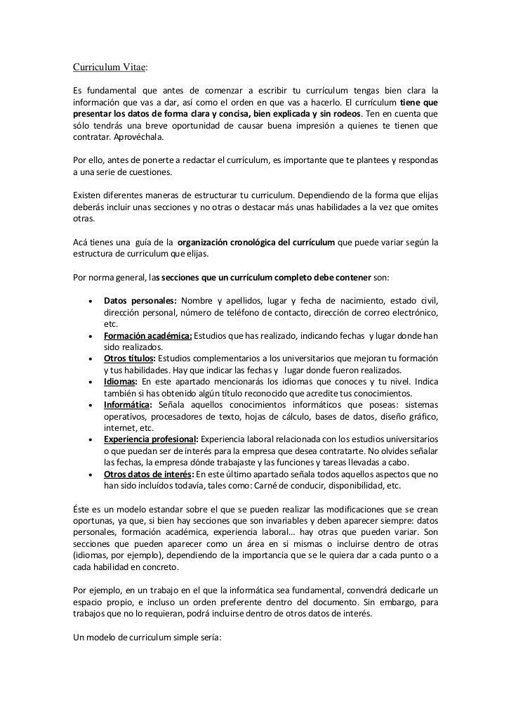 Curriculum Vitae:Es fundamental que antes de comenzar a escribir tu currículum tengas bien clara lainformación que vas a d...