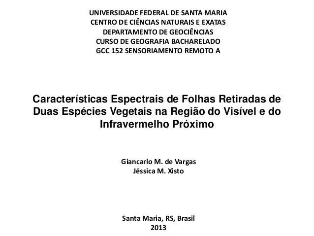 Características Espectrais de Folhas Retiradas de Duas Espécies Vegetais na Região do Visível e do Infravermelho Próximo U...