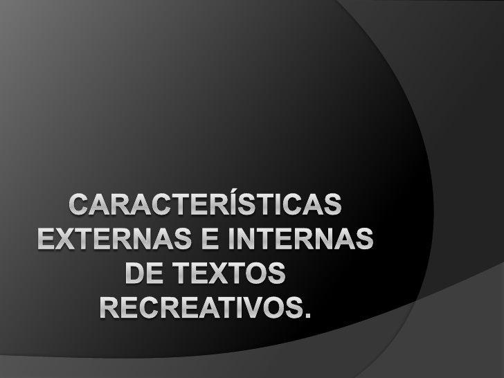 Características externas e internas de textos recreativos