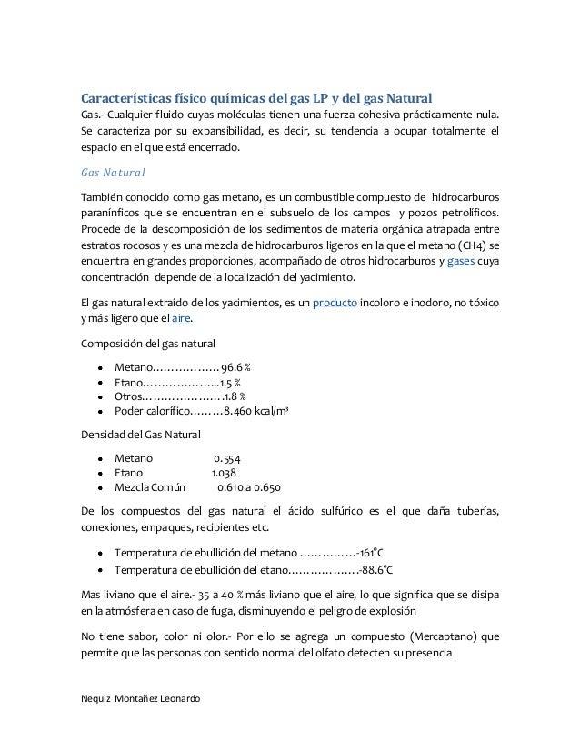 Características físico químicas del gas LP y del gas NaturalGas.- Cualquier fluido cuyas moléculas tienen una fuerza cohes...