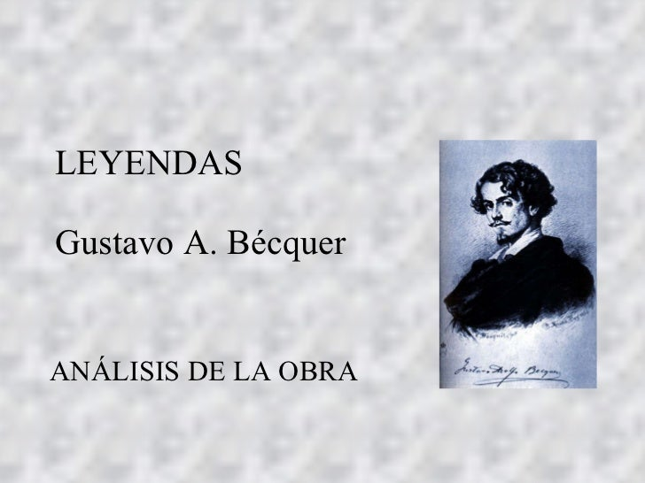 LEYENDAS Gustavo A. Bécquer ANÁLISIS DE LA OBRA