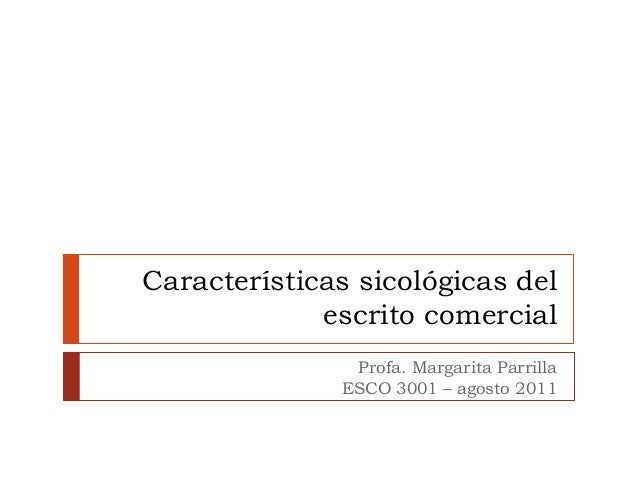 Características sicológicas del             escrito comercial               Profa. Margarita Parrilla              ESCO 30...