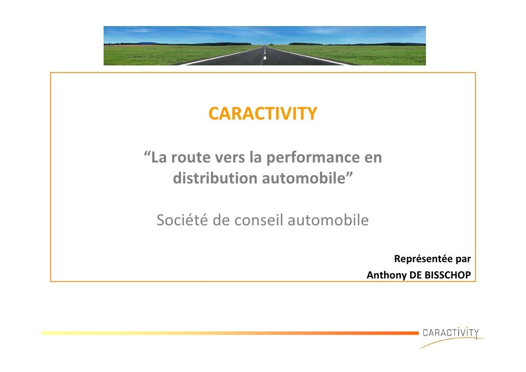 "CARACTIVITY  ""La route vers la performance en     distribution automobile""   Société de conseil automobile                ..."