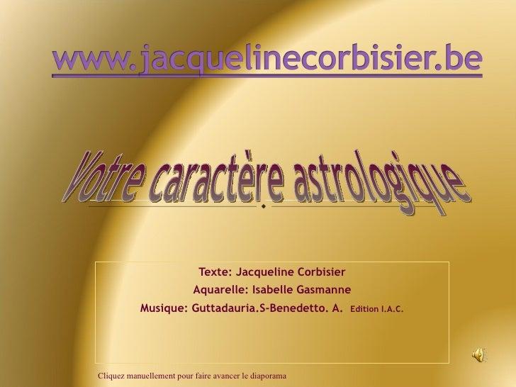 Texte: Jacqueline Corbisier Aquarelle: Isabelle Gasmanne Musique:  Guttadauria.S-Benedetto. A.  Edition I.A.C. Votre carac...