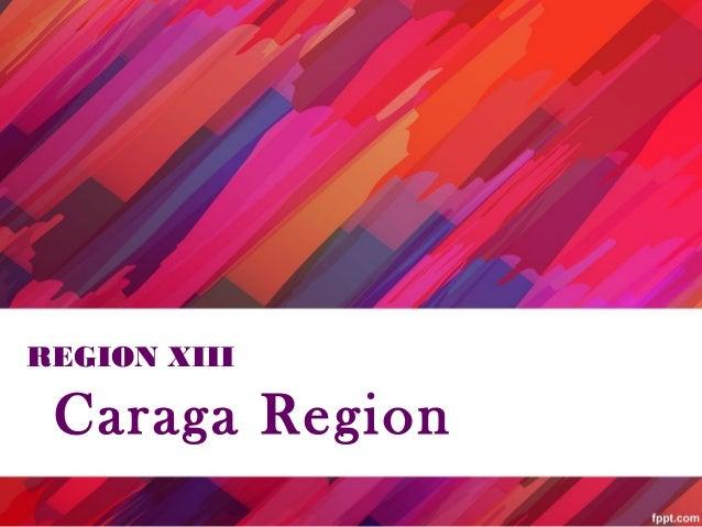 Caraga RegionREGION XIII
