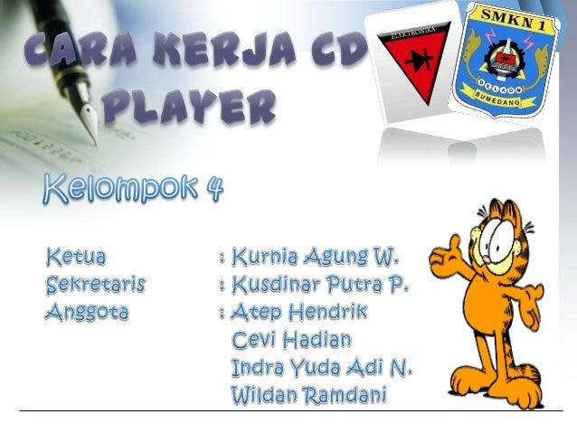 TUJUAN  Dapat mengetahui cara kerja perangkat CD Player