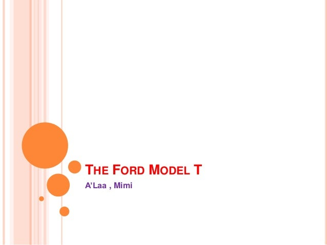 THE FORD MODEL T A'Laa , Mimi