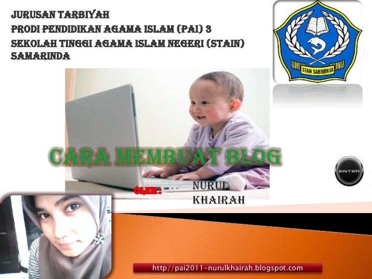 JurusanTarbiyah<br />ProdiPendidikan Agama Islam (PAI) 3<br />SekolahTinggi Agama Islam Negeri (STAIN) Samarinda<br />CARA...