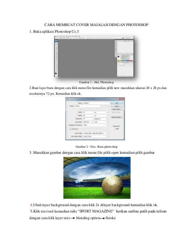 CARA MEMBUAT COVER MAJALAH DENGAN PHOTOSHOP1. Buka aplikasi Photoshop Cs.3Gambar 1 : Hal. Photoshop2.Buat layer baru denga...