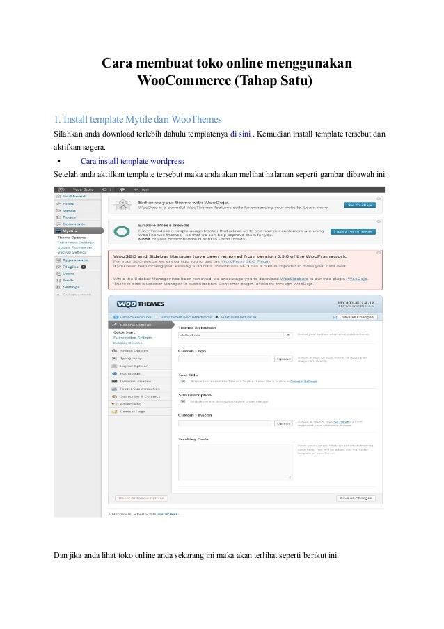 Cara membuat toko online menggunakan WooCommerce (Tahap Satu) 1. Install template Mytile dari WooThemes Silahkan anda down...