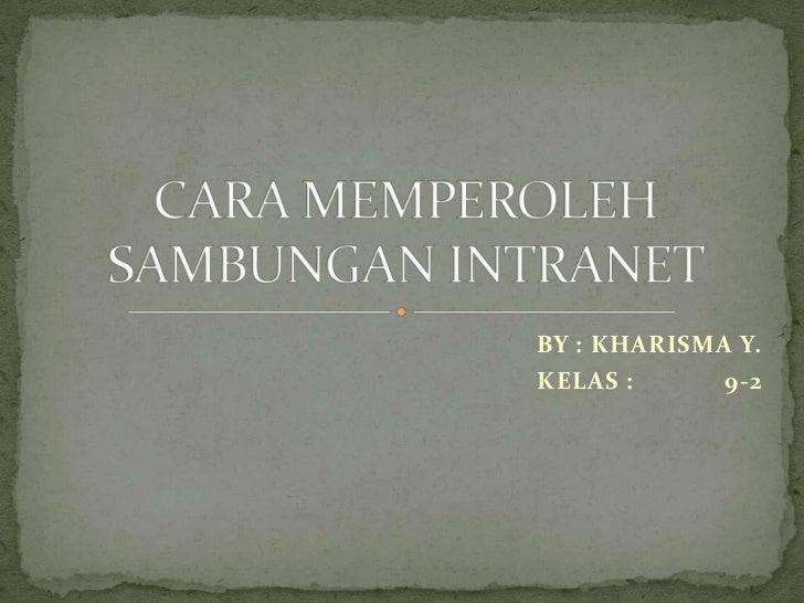 BY : KHARISMA Y.KELAS :      9-2