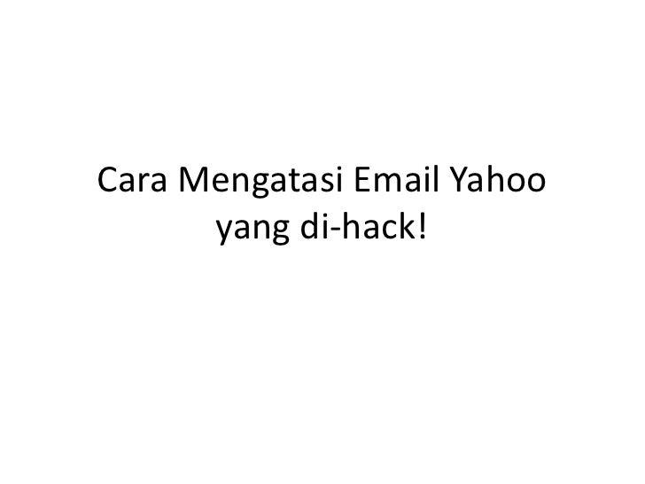 Cara Mengatasi Email Yahoo      yang di-hack!