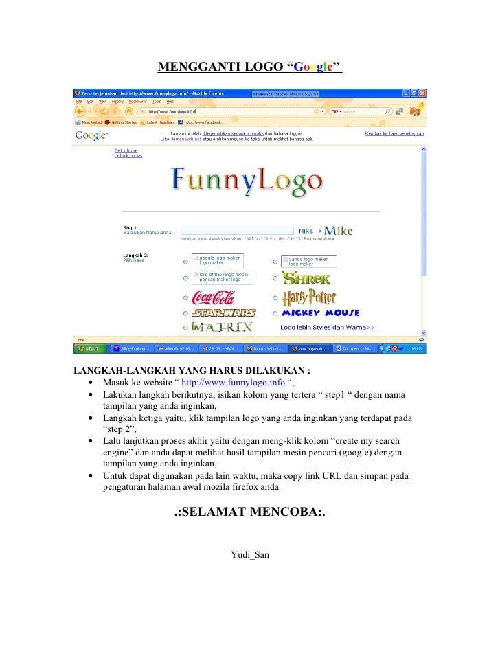 """MENGGANTI LOGO """"Google""""     LANGKAH-LANGKAH YANG HARUS DILAKUKAN :   • Masuk ke website """" http://www.funnylogo.info """",   •..."""