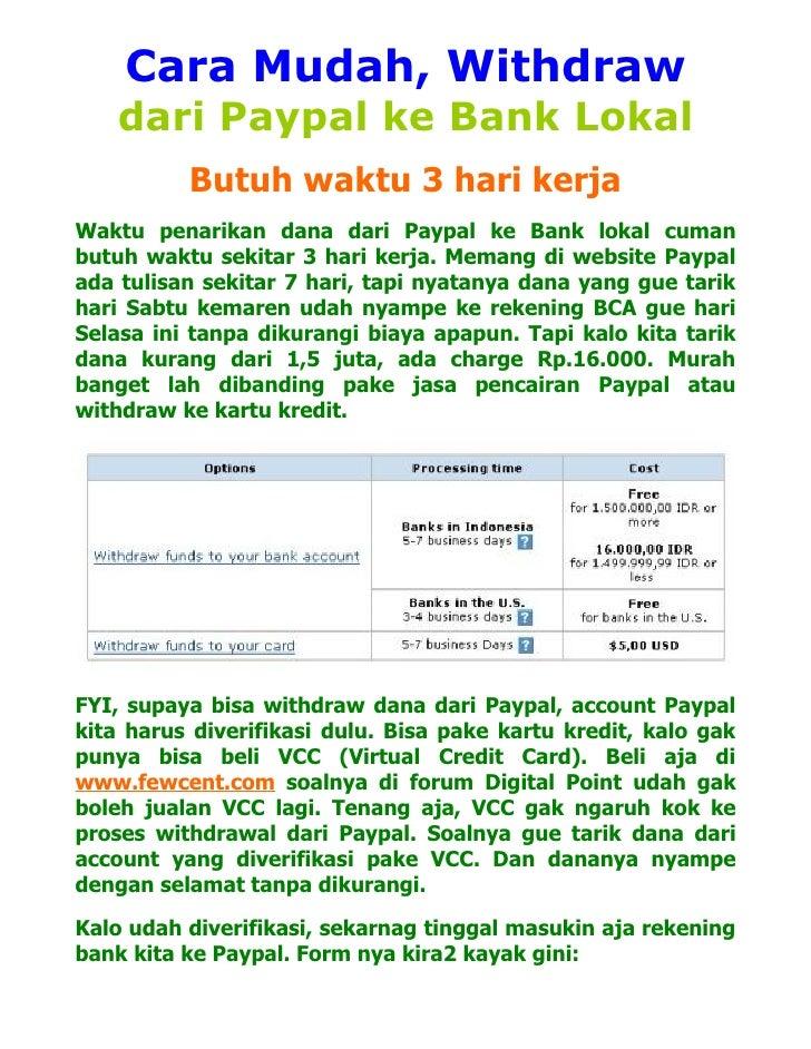 Cara Mudah, Withdraw    dari Paypal ke Bank Lokal           Butuh waktu 3 hari kerja Waktu penarikan dana dari Paypal ke B...
