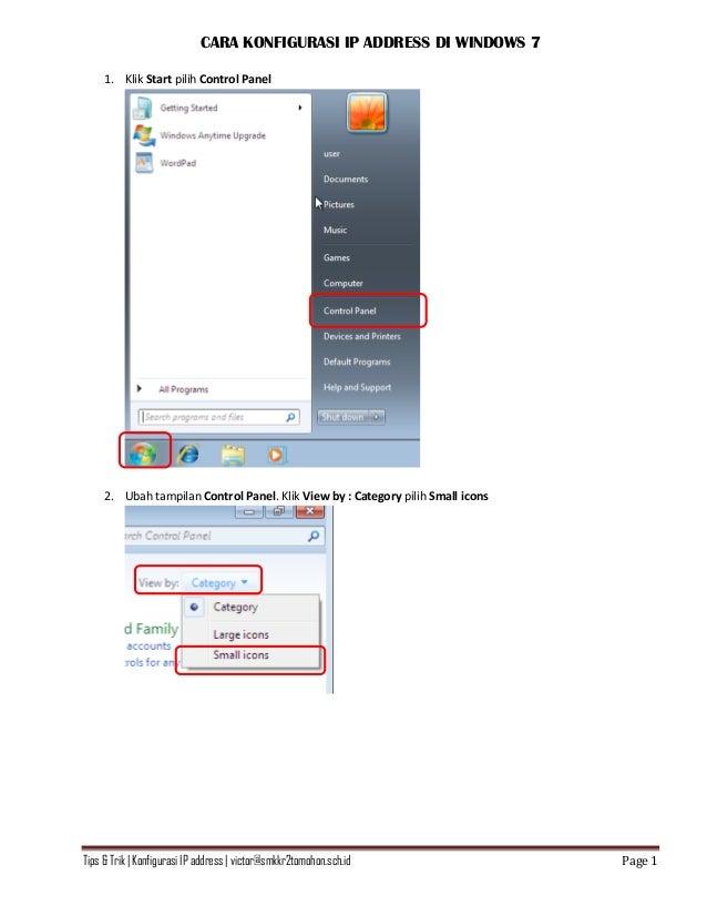 Tips & Trik   Konfigurasi IP address   victor@smkkr2tomohon.sch.id Page 1 CARA KONFIGURASI IP ADDRESS DI WINDOWS 7 1. Klik...