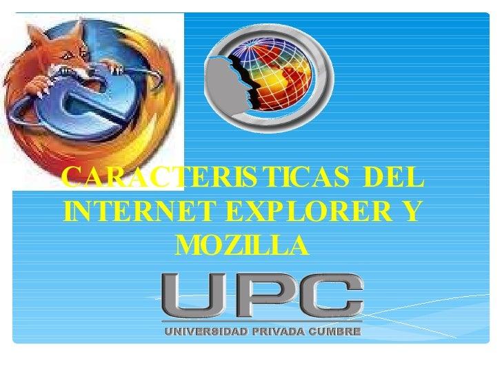 CARACTERISTICAS DEL INTERNET EXPLORER Y MOZILLA