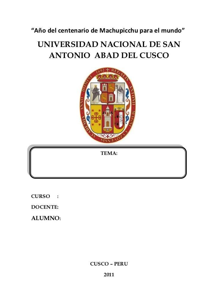 """""""Año del centenario de Machupicchu para el mundo""""  UNIVERSIDAD NACIONAL DE SAN    ANTONIO ABAD DEL CUSCO                  ..."""