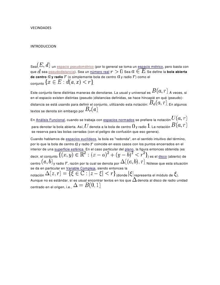 VECINDADESINTRODUCCIONSea       un espacio pseudométrico (por lo general se toma un espacio métrico, pero basta conque sea...