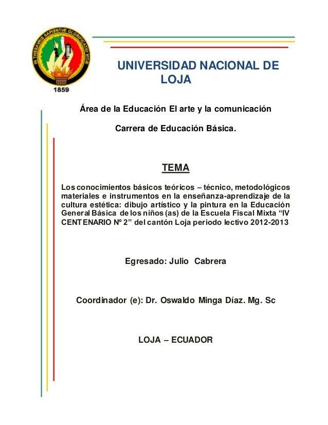 UNIVERSIDAD NACIONAL DE LOJA Área de la Educación El arte y la comunicación Carrera de Educación Básica. TEMA Los conocimi...