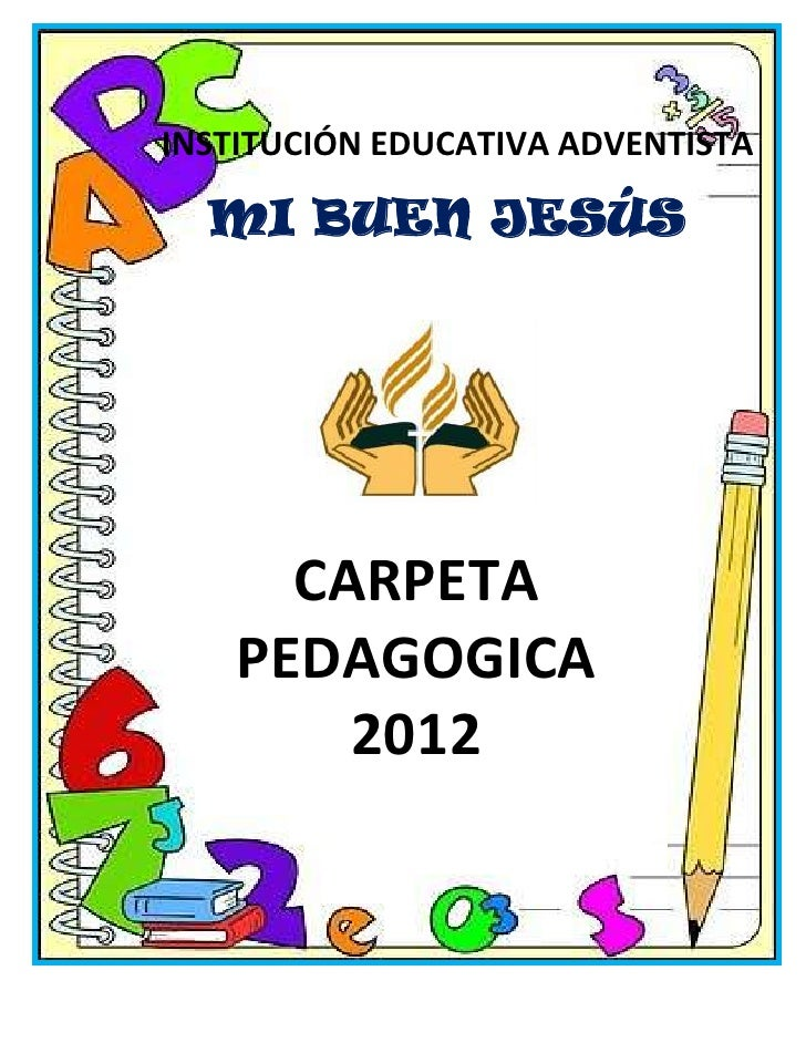 INSTITUCIÓN EDUCATIVA ADVENTISTA MI BUEN JESÚS CARPETA PEDAGOGICA
