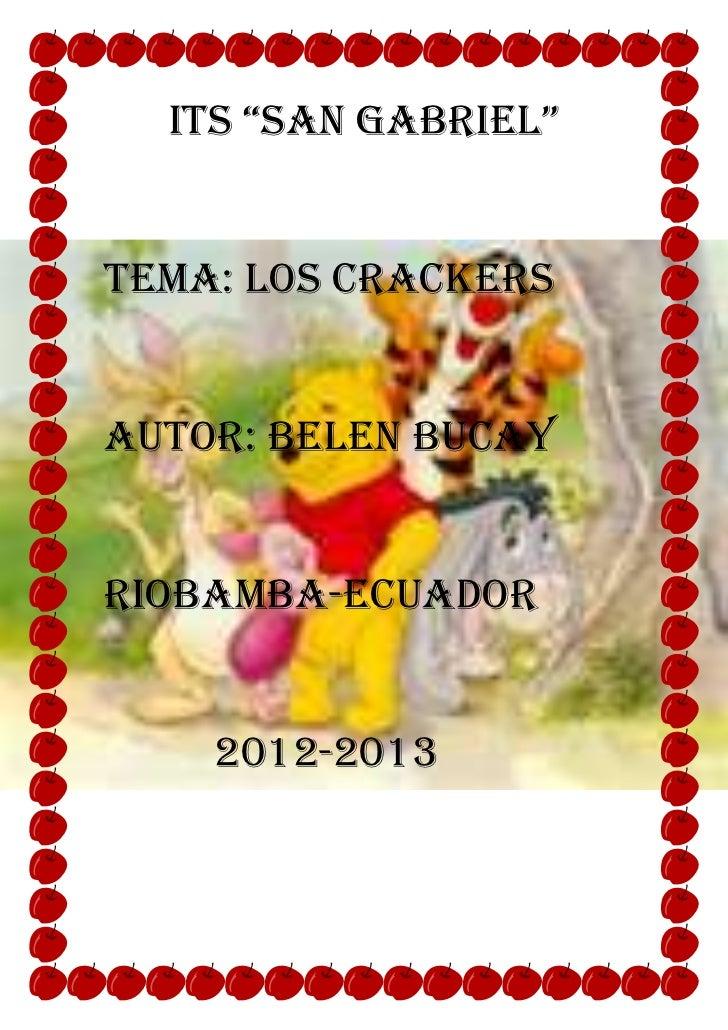 "Its ""san gabrIel""TEMA: LOS CRACKERSAUTOR: BELEN BUCAYRIOBAMBA-ECUADOR    2012-2013"