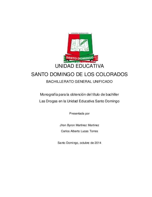 UNIDAD EDUCATIVA SANTO DOMINGO DE LOS COLORADOS BACHILLERATO GENERAL UNIFICADO Monografía para la obtención del título de ...