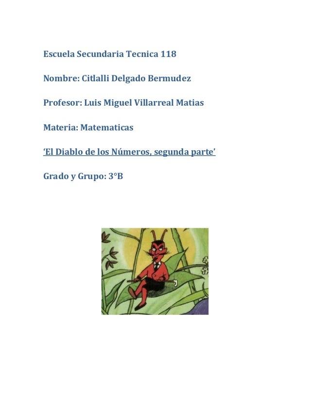 Escuela Secundaria Tecnica 118Nombre: Citlalli Delgado BermudezProfesor: Luis Miguel Villarreal MatiasMateria: Matematicas...