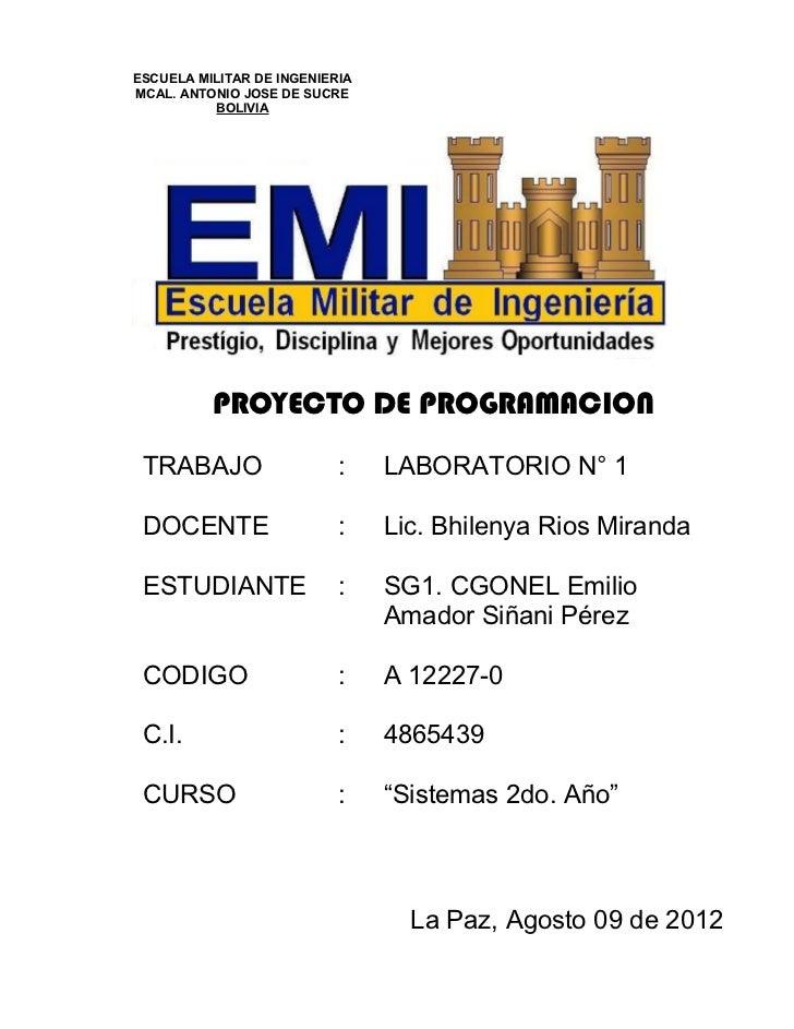 ESCUELA MILITAR DE INGENIERIAMCAL. ANTONIO JOSE DE SUCRE          BOLIVIA          PROYECTO DE PROGRAMACION TRABAJO       ...